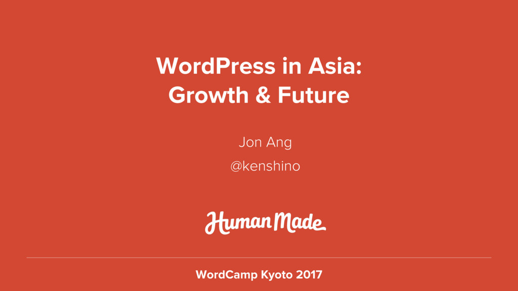 WordPress in Asia: Growth & Future Jon Ang @ken...