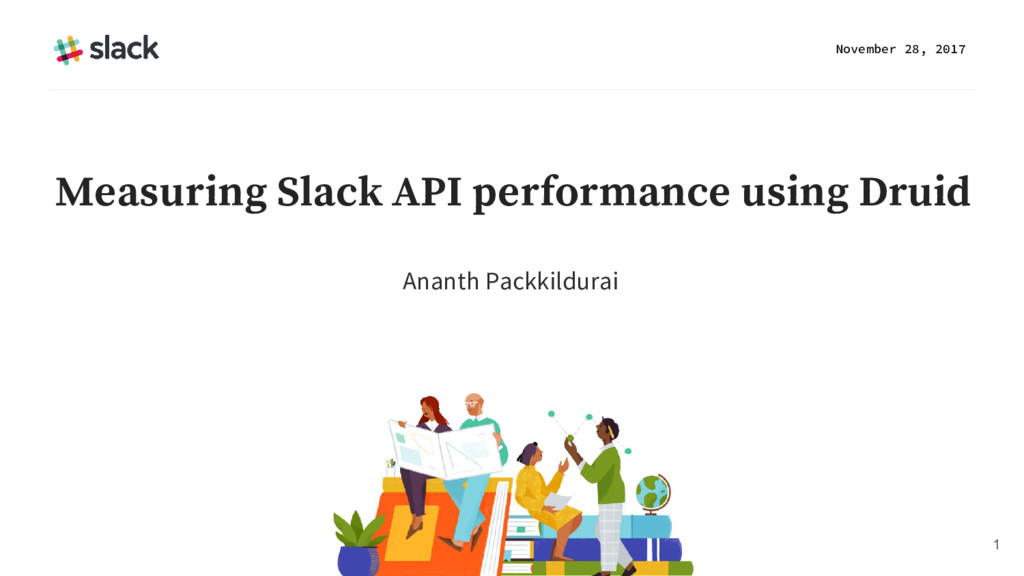 Ananth Packkildurai November 28, 2017 1 Measuri...