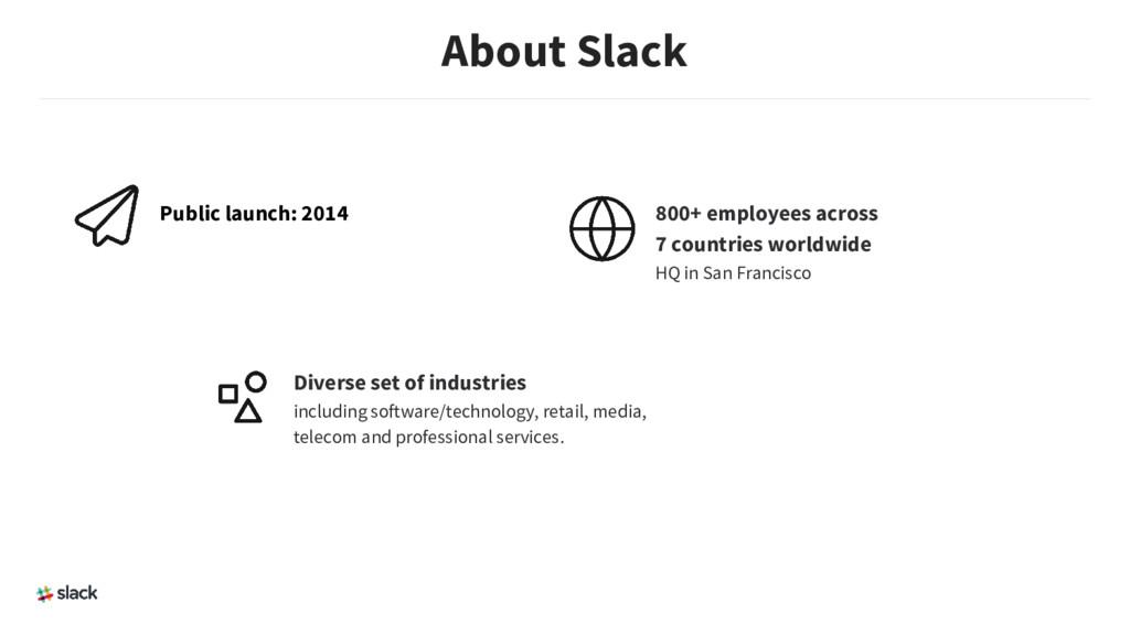 Public launch: 2014 800+ employees across 7 cou...