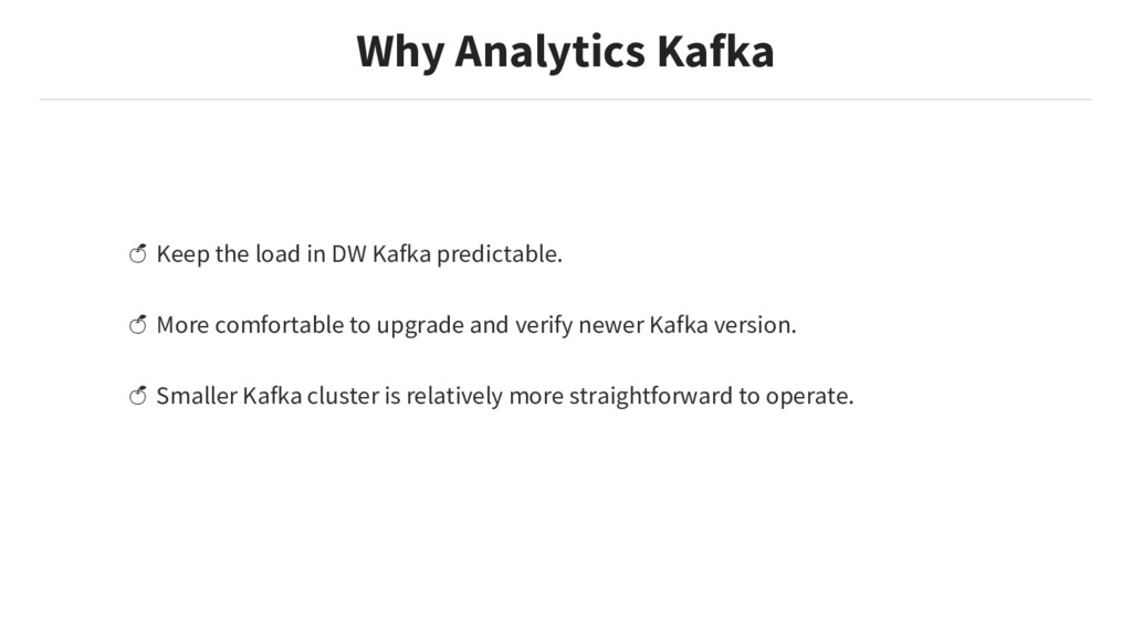 Keep the load in DW Kafka predictable. More com...