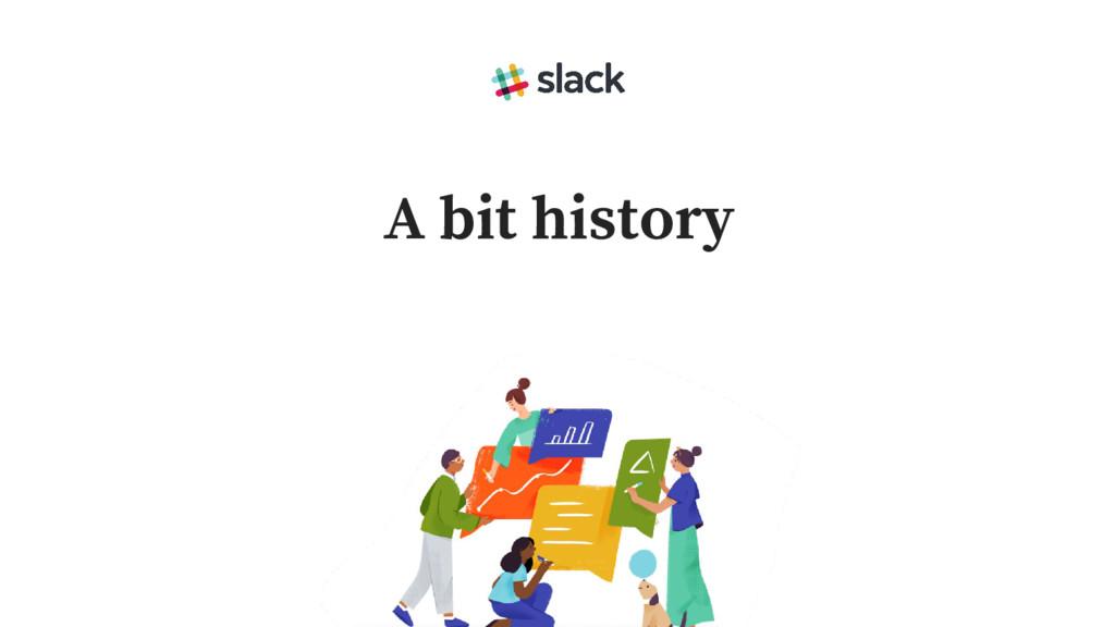 A bit history