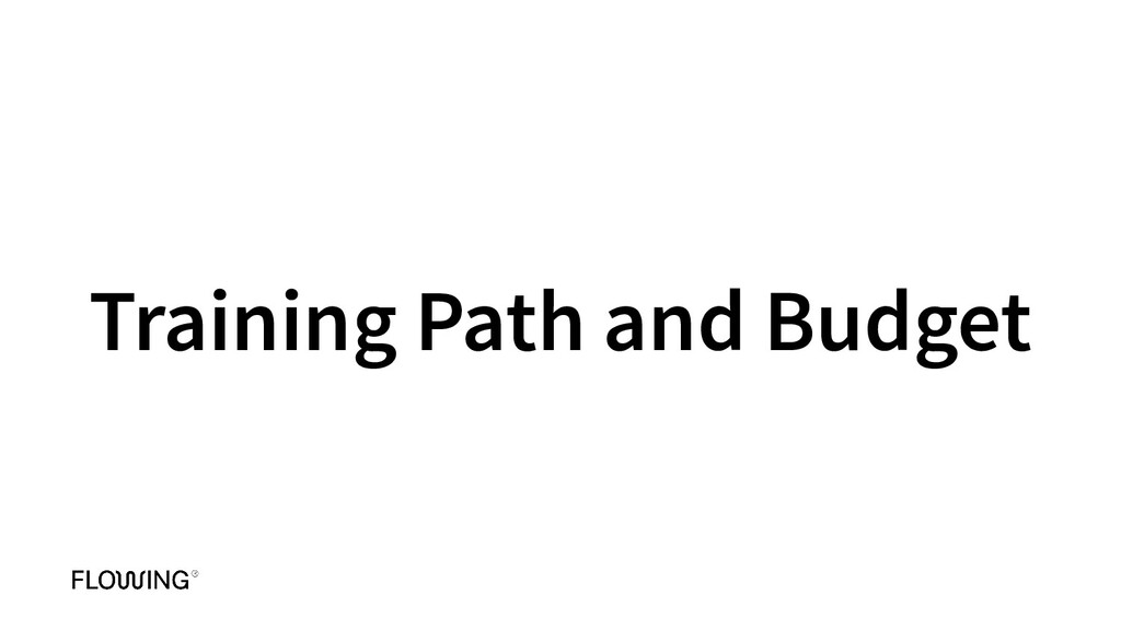 Training Path and Budget