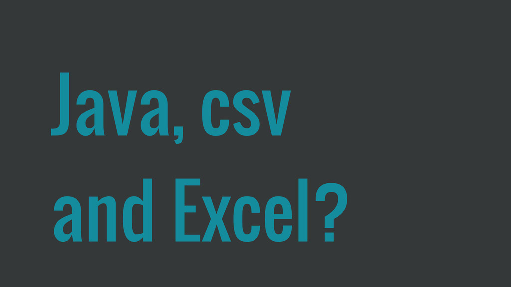 Java, csv and Excel?