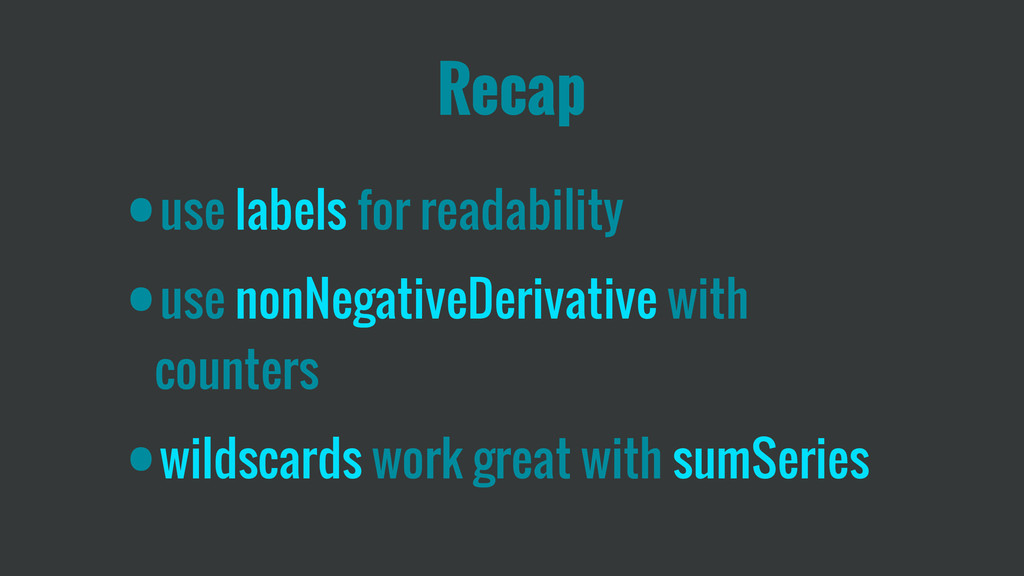 Recap •use labels for readability •use nonNegat...