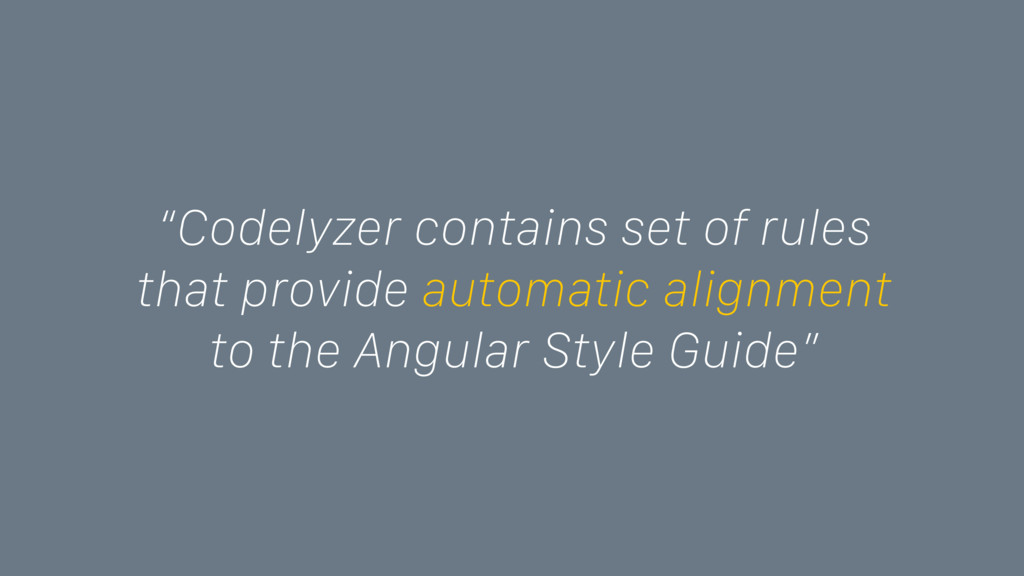"""Codelyzer contains set of rules that provide a..."