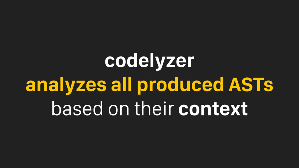 codelyzer analyzes all produced ASTs based on t...