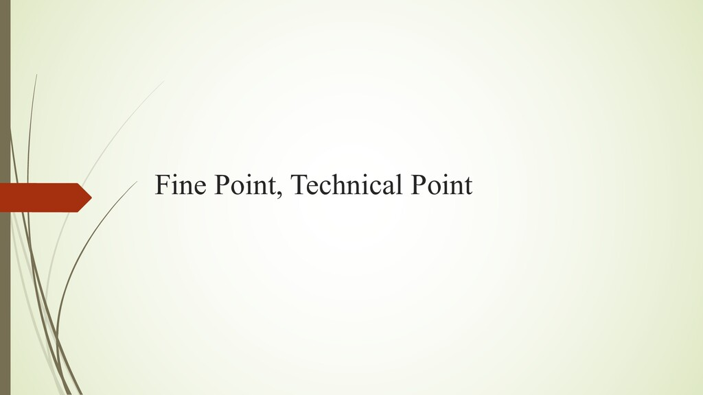 Fine Point, Technical Point
