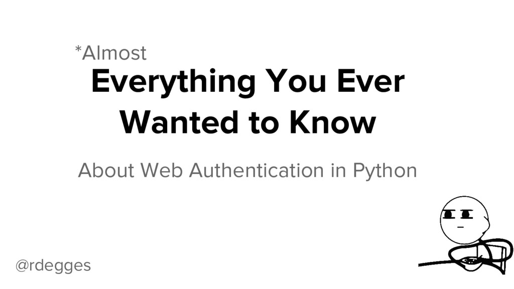 Everything You Ever Wanted to Know About Web Au...