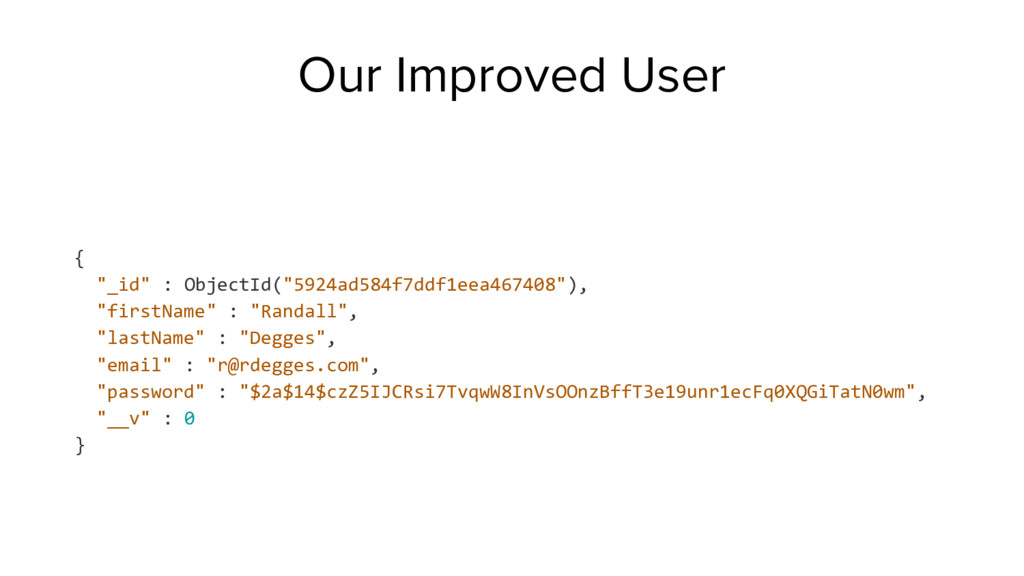 """Our Improved User { """"_id"""" : ObjectId(""""5924ad584..."""