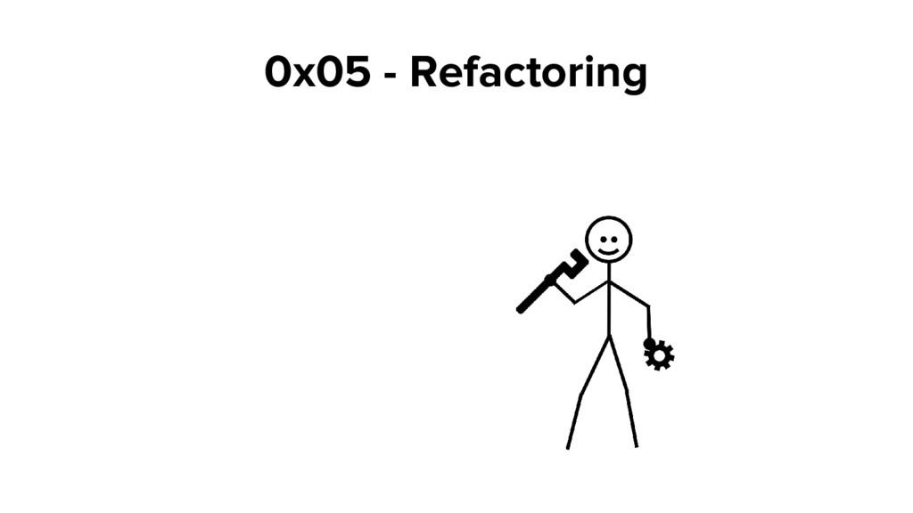 0x05 - Refactoring