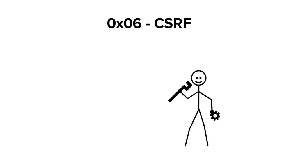 0x06 - CSRF