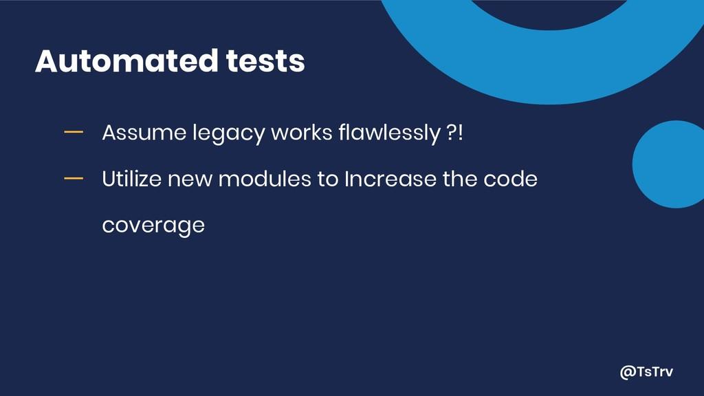 @TsTrv Automated tests ー Assume legacy works fl...