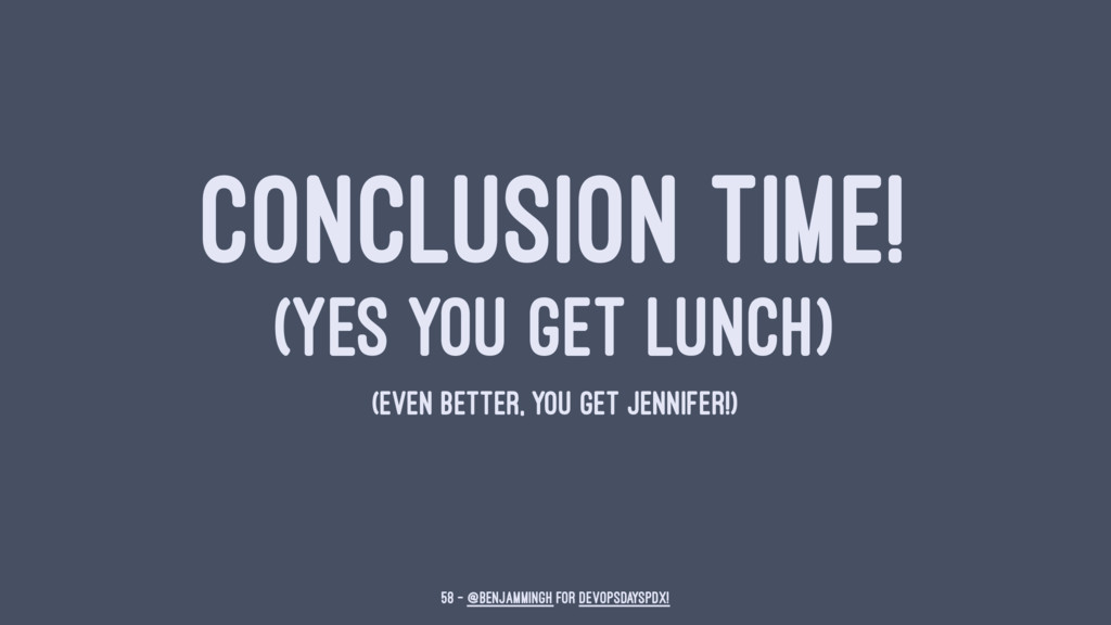 CONCLUSION TIME! (YES YOU GET LUNCH) (EVEN BETT...