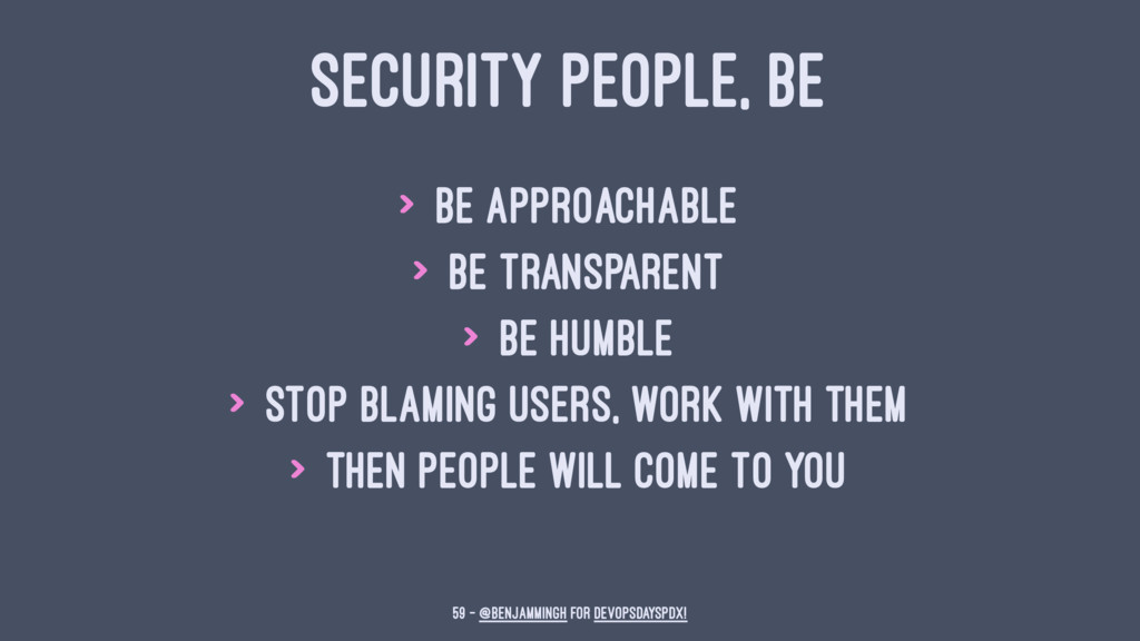 SECURITY PEOPLE, BE > be approachable > be tran...