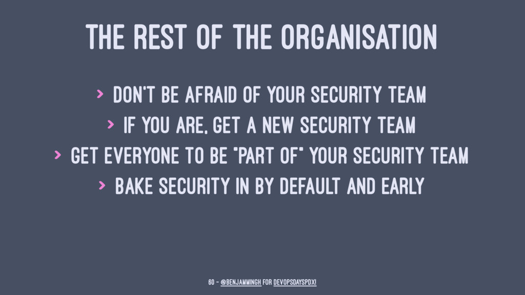 THE REST OF THE ORGANISATION > don't be afraid ...