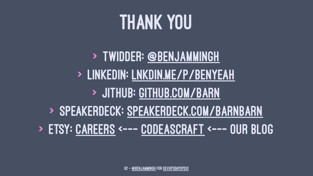 THANK YOU > Twidder: @benjammingh > LinkedIn: l...