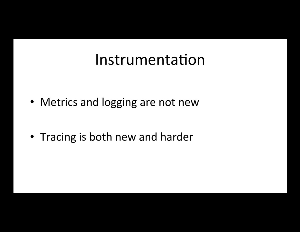 Instrumenta7on • Metrics and logging are not n...