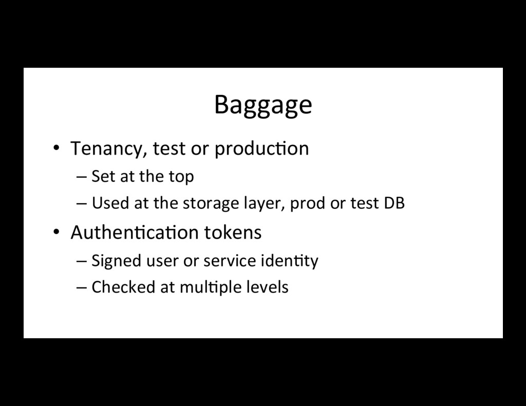 Baggage • Tenancy, test or produc7on –Set at ...