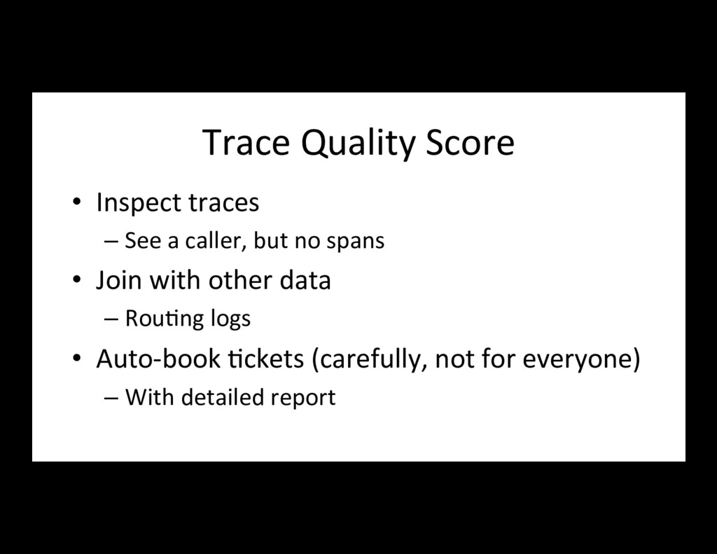Trace Quality Score • Inspect traces –See a c...