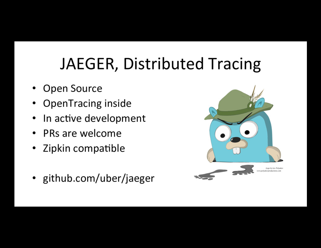 JAEGER, Distributed Tracing • Open Source • O...