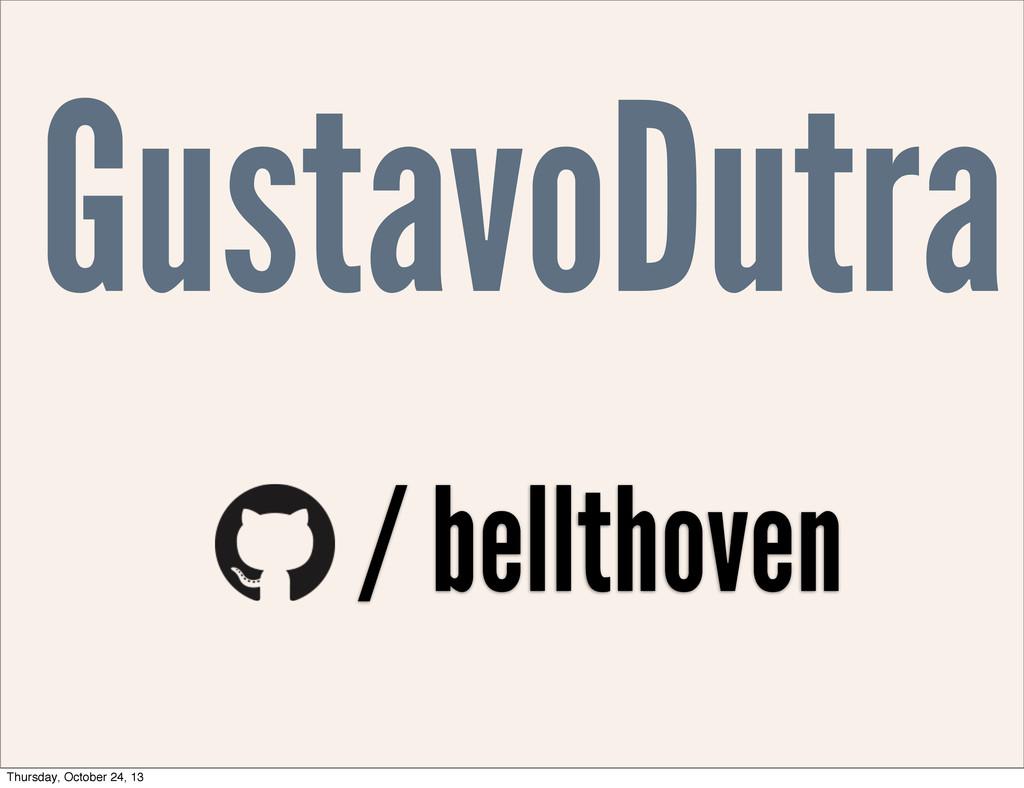 GustavoDutra / bellthoven Thursday, October 24,...