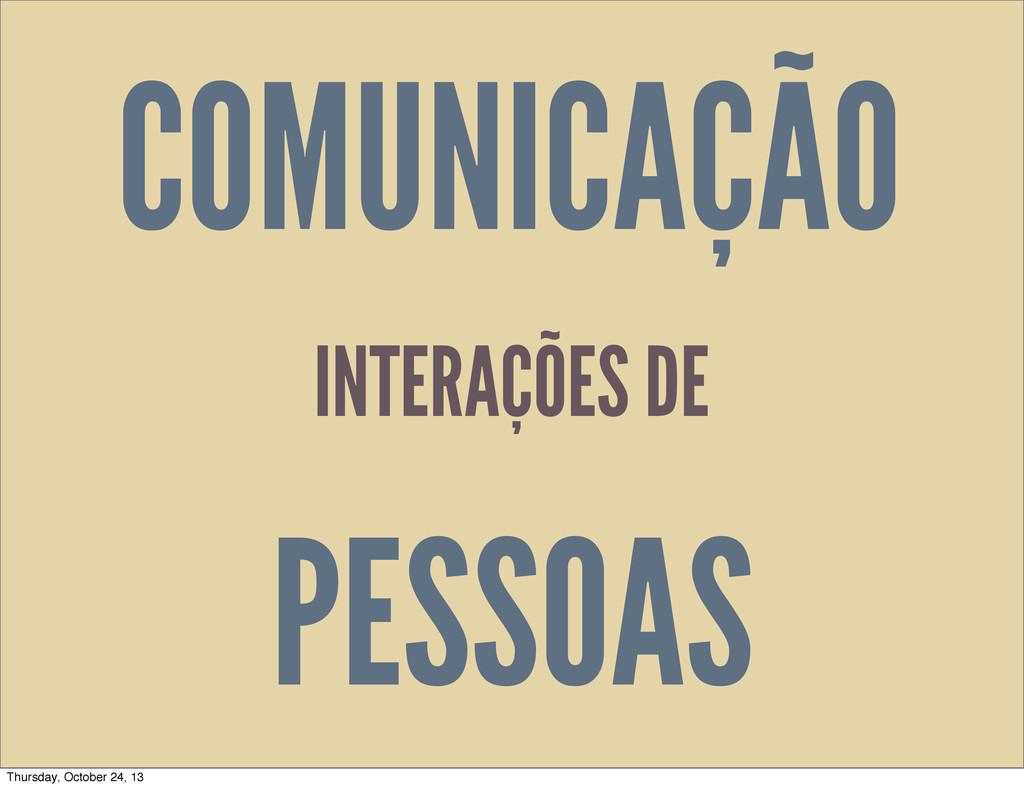 COMUNICAÇÃO PESSOAS INTERAÇÕES DE Thursday, Oct...