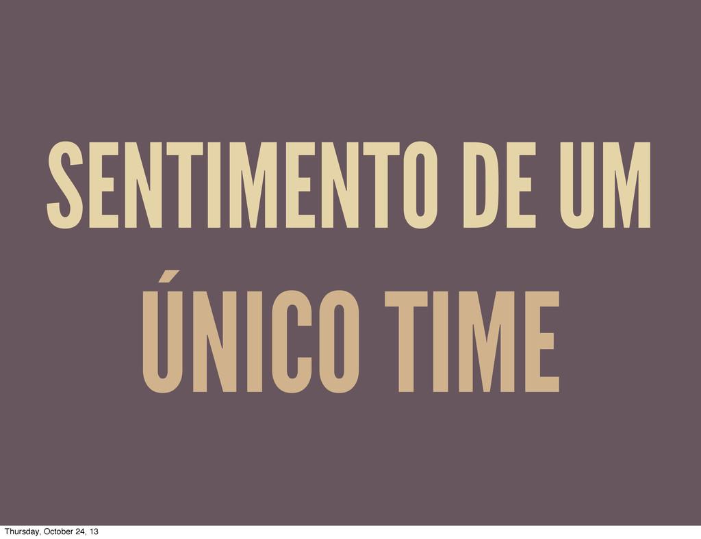 SENTIMENTO DE UM ÚNICO TIME Thursday, October 2...