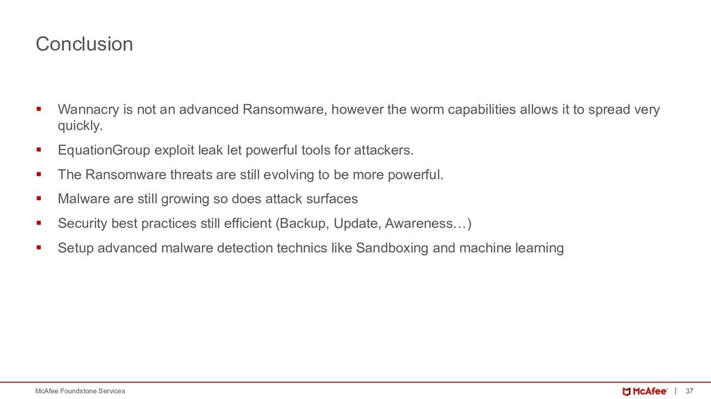 37 McAfee Foundstone Services § Wannacry is not...