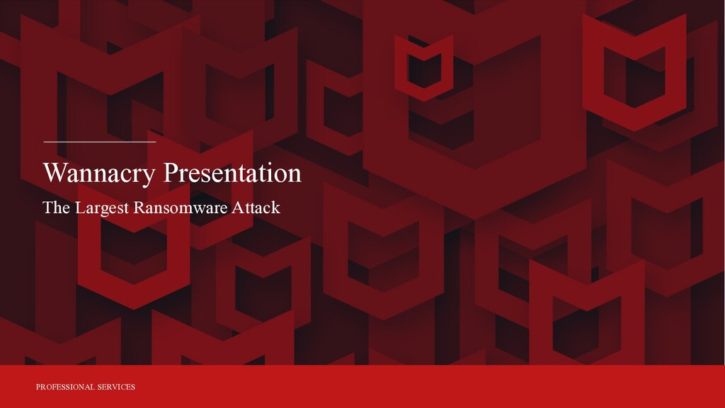 PROFESSIONAL SERVICES Wannacry Presentation The...