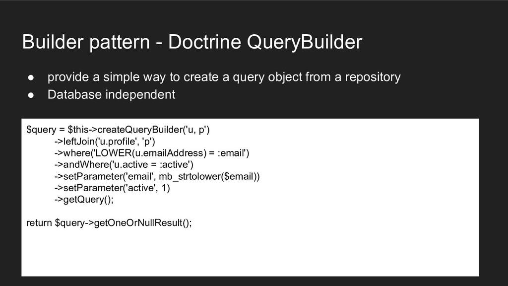 Builder pattern - Doctrine QueryBuilder ● provi...