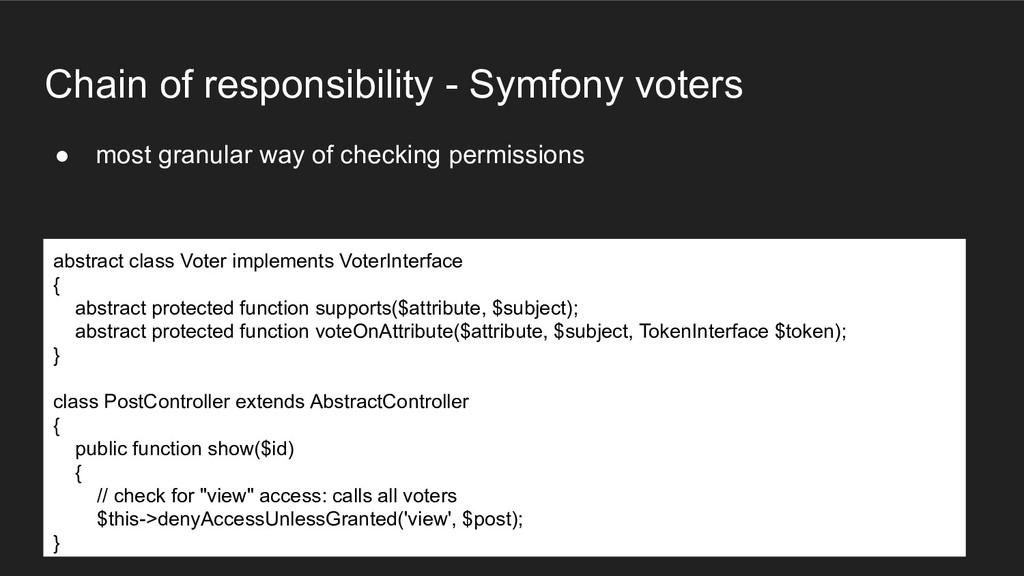 Chain of responsibility - Symfony voters ● most...