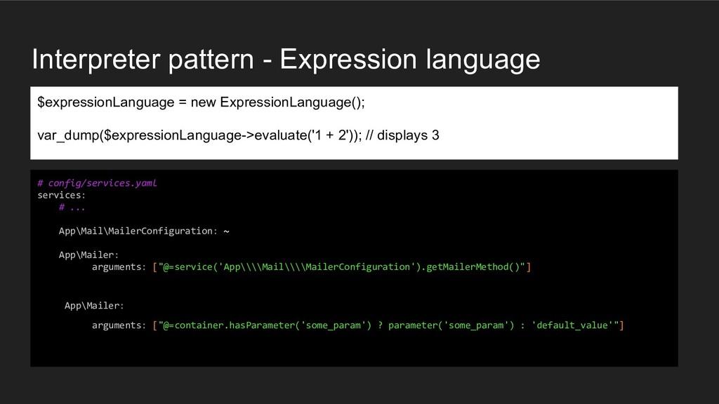 Interpreter pattern - Expression language $expr...