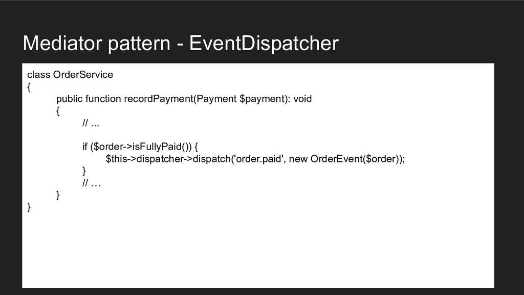 Mediator pattern - EventDispatcher class OrderS...