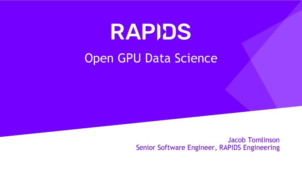 Jacob Tomlinson Senior Software Engineer, RAPID...