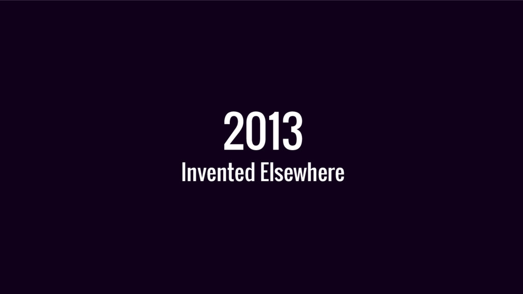 2013 Invented Elsewhere