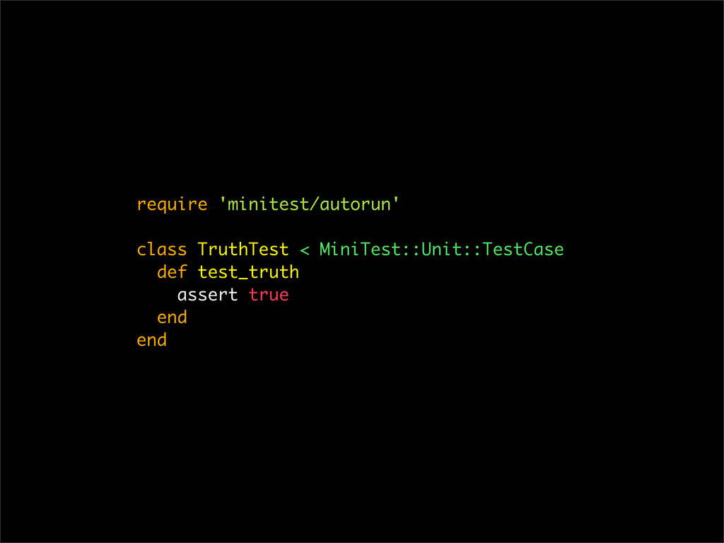 require 'minitest/autorun' class TruthTest < Mi...