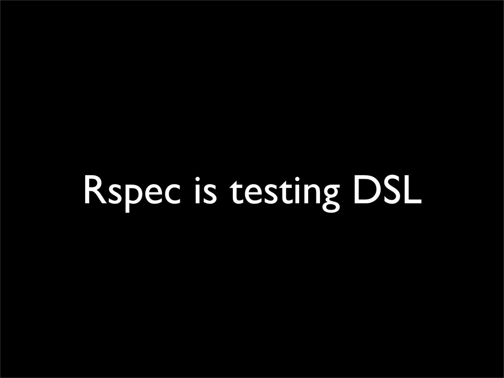 Rspec is testing DSL
