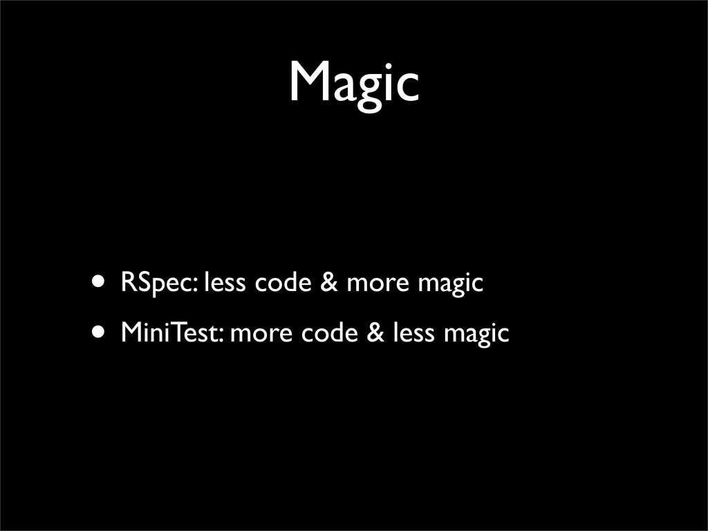 Magic • RSpec: less code & more magic • MiniTes...