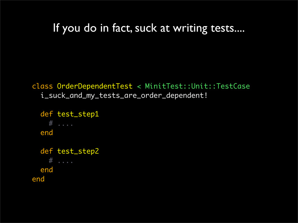 class OrderDependentTest < MinitTest::Unit::Tes...