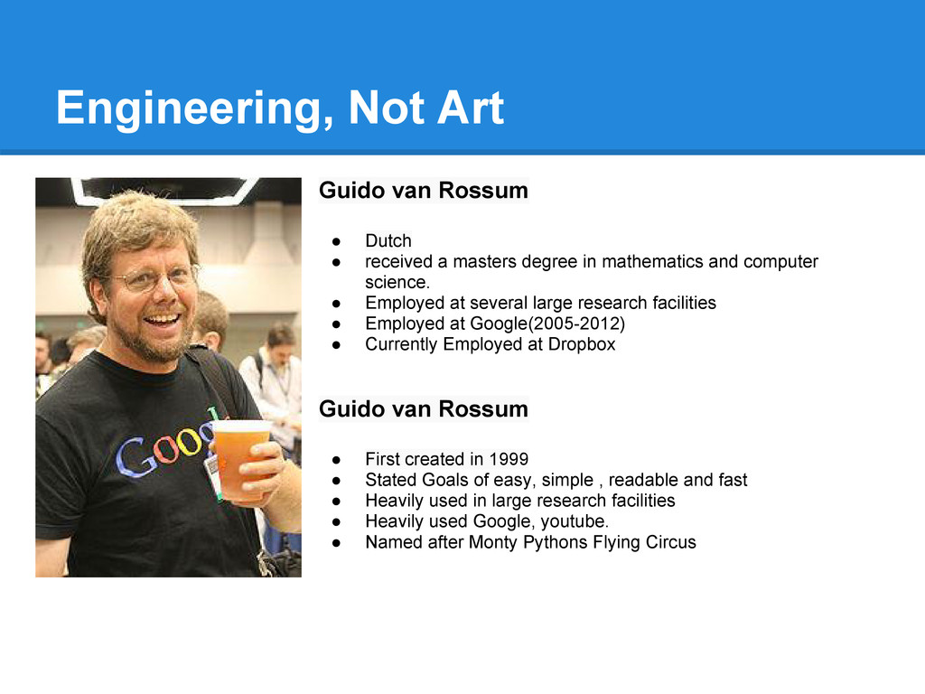 Engineering, Not Art Guido van Rossum ● Dutch ●...