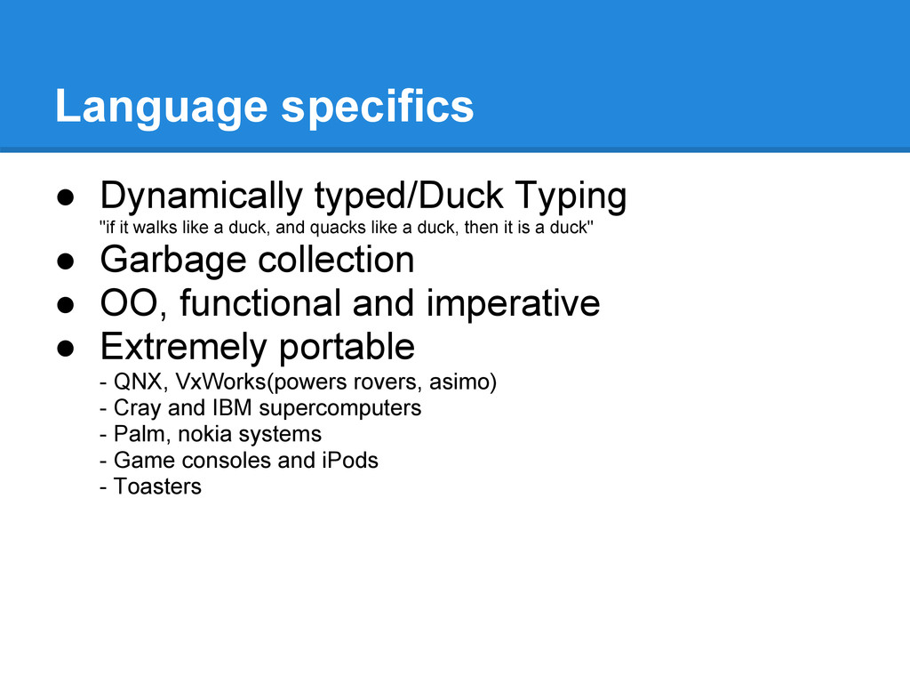 Language specifics ● Dynamically typed/Duck Typ...