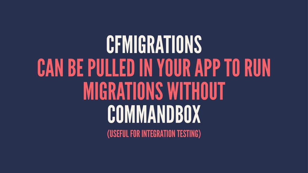 CFMIGRATIONS CAN BE PULLED IN YOUR APP TO RUN M...