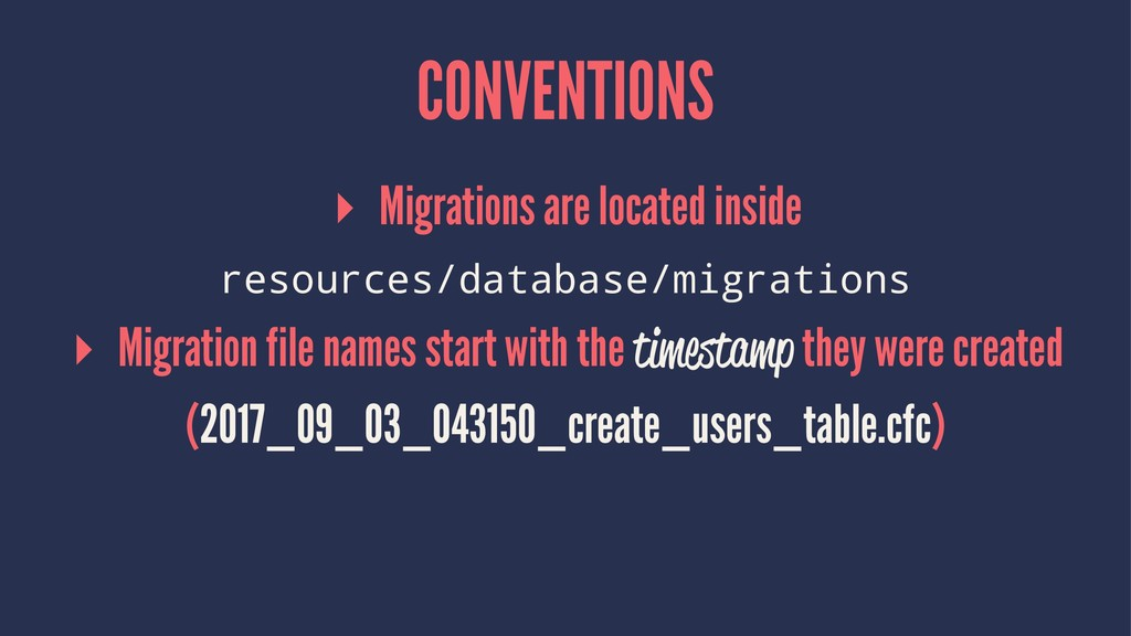 CONVENTIONS ▸ Migrations are located inside res...