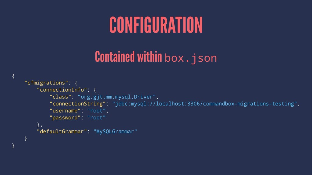 "CONFIGURATION Contained within box.json { ""cfmi..."