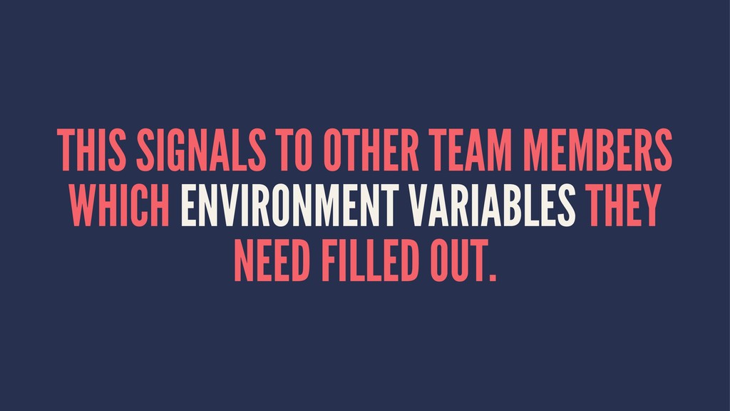 THIS SIGNALS TO OTHER TEAM MEMBERS WHICH ENVIRO...