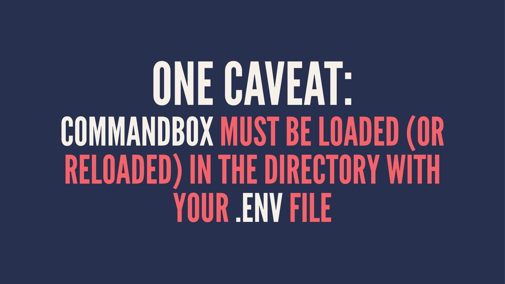 ONE CAVEAT: COMMANDBOX MUST BE LOADED (OR RELOA...