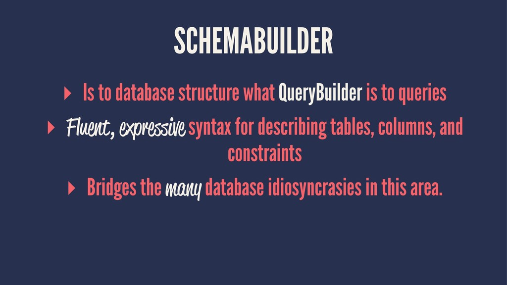 SCHEMABUILDER ▸ Is to database structure what Q...
