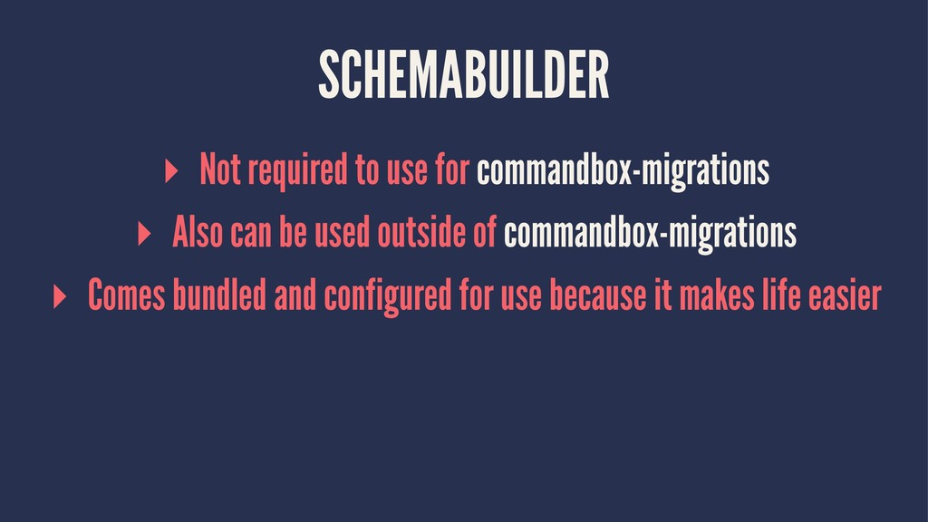 SCHEMABUILDER ▸ Not required to use for command...