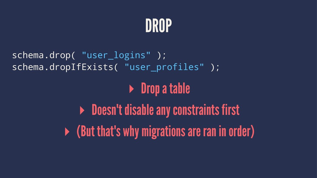 "DROP schema.drop( ""user_logins"" ); schema.dropI..."