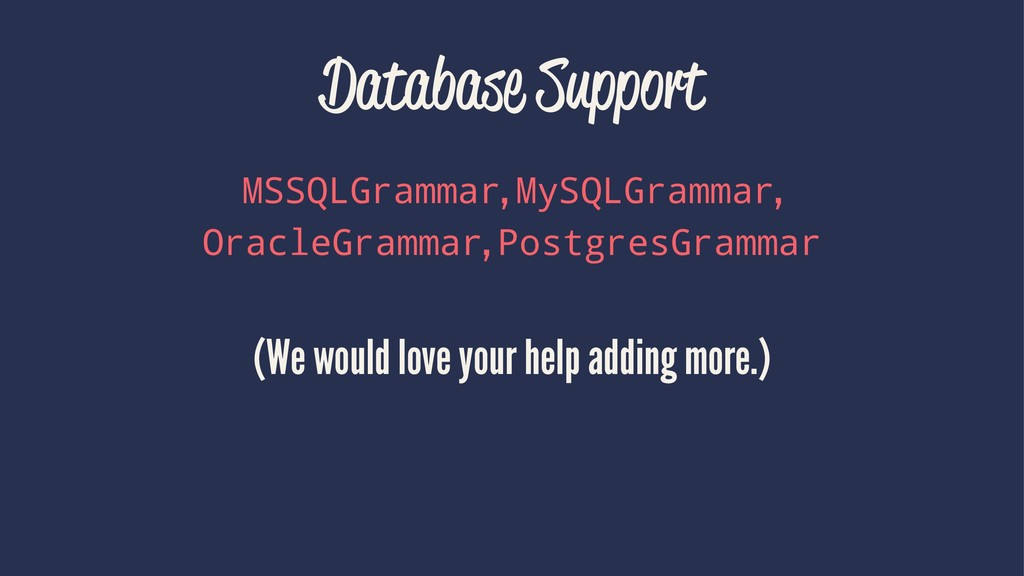 Database Support MSSQLGrammar, MySQLGrammar, Or...